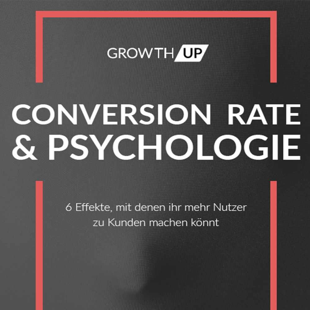 GrowthUp - Whitepaper Conversion-Rate & Psychologie